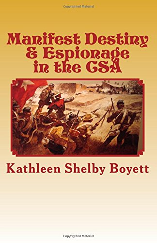 Manifest Destiny & Espionage in the CSA