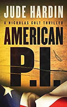 American P.I. (A Nicholas Colt Thriller) by [Hardin, Jude]