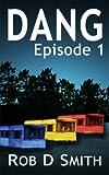 Dang: Episode 1, Rob Smith, 1500653942