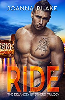 RIDE: The Complete Delancey Brothers Trilogy by [Blake, Joanna]