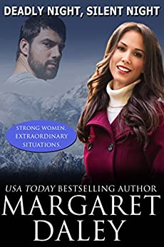 Deadly Night, Silent Night (Strong Women, Extraordinary Situations Book 8) by [Daley, Margaret]