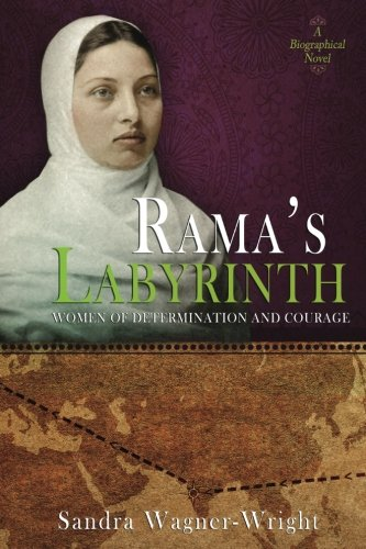 Rama's Labyrinth: A Biographical Novel (Women of Determination and Courage)