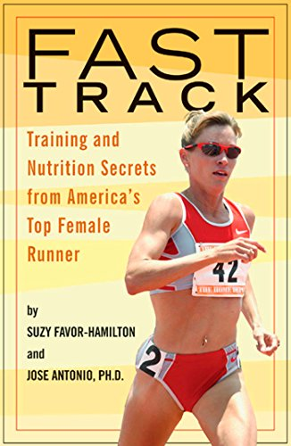 Fast Track: Training and Nutrition Secrets from America's Top Female (Sports Nutrition Top)