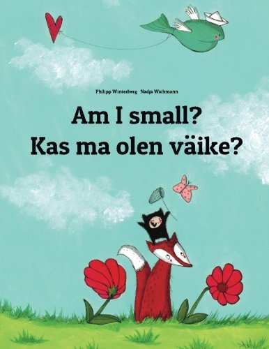 Am I small? Kas ma olen väike?: Children's Picture Book English-Estonian (Bilingual Edition)
