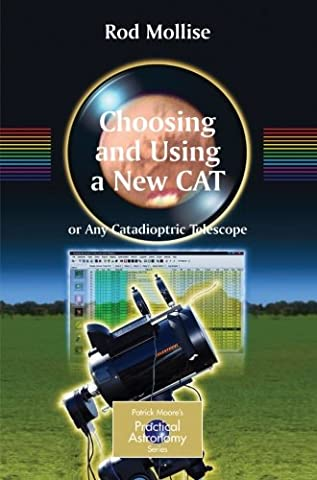 Choosing and Using a New CAT: Getting the Most from Your Schmidt Cassegrain or Any Catadioptric Telescope (The Patrick Moore Practical Astronomy Series) - Cat Rod