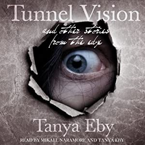 Tunnel Vision and Other Stories from the Edge Audiobook