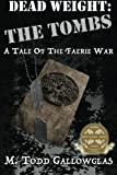 img - for Dead Weight: The Tombs: A Tale of the Faerie War (Volume 1) book / textbook / text book
