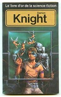 Le livre d'or de la science-fiction : Damon Knight par Damon Francis Knight