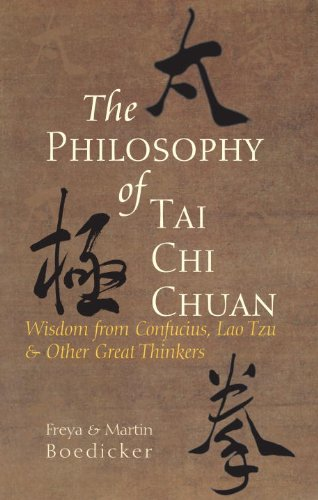 The Philosophy of Tai Chi Chuan: Wisdom from Confucius, Lao Tzu, and Other Great Thinkers