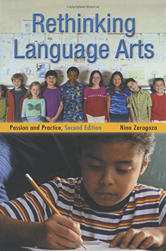 Rethinking Language Arts: Passion and Practice (Teaching and Thinking)