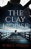 The Clay House: A Jack Sheridan Mystery