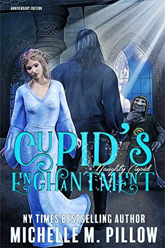 Cupid's Enchantment: Anniversary Edition (Naughty Cupid Book 1) (Naughty Pillows)