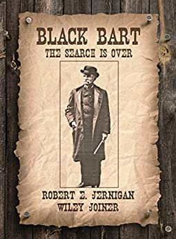 Black Bart: The Search Is Over by [Jernigan, Robert, Joiner, Wiley]