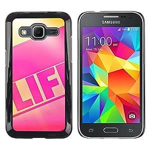 MOBMART Carcasa Funda Case Cover Armor Shell PARA Samsung Galaxy Core Prime - Life Is Beautiful When Pink!