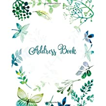 Address Book: Alphabetical Organizer Journal Notebook. Keep all your address information together (Contact,Address,Phone Number,Emails,Birthday) 300+ Spaces (Flower)