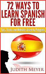 72 Ways to Learn Spanish for Free - Tips, Tricks and Websites Used by Polyglots