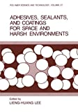 img - for Adhesives, Sealants, and Coatings for Space and Harsh Environments (Polymer Science and Technology Series) (Vol 37) book / textbook / text book