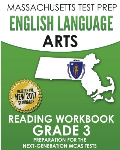 MASSACHUSETTS TEST PREP English Language Arts Reading Workbook Grade 3: Preparation for the Next-Generation MCAS Tests
