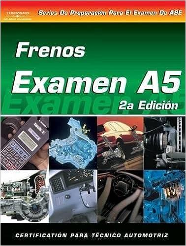 ase test prep series -- spanish version, 2e (a5): automotive brakes ...