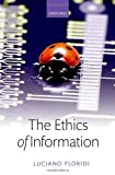 The Ethics of Information, Floridi, Luciano, 0199641323