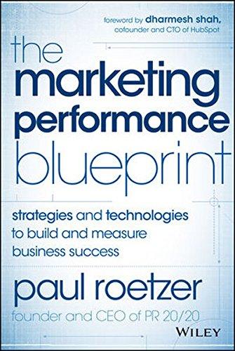 The Marketing Performance Blueprint: Strategies and Technologies ...