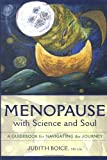 Menopause with Science and Soul, Judith Boice, 1587612917
