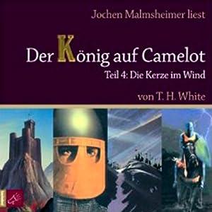 Die Kerze im Wind (Der König auf Camelot 4) Hörbuch