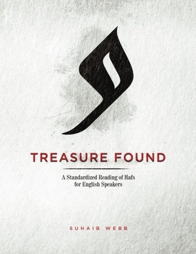 Treasure Found: A Standardized Reading of Hafs Narration: A Guide to Reading al-Mu'addi's Tariq of Hafs (SWISS Tajwid Series) (Volume 2) [Suhaib Webb] (Tapa Blanda)