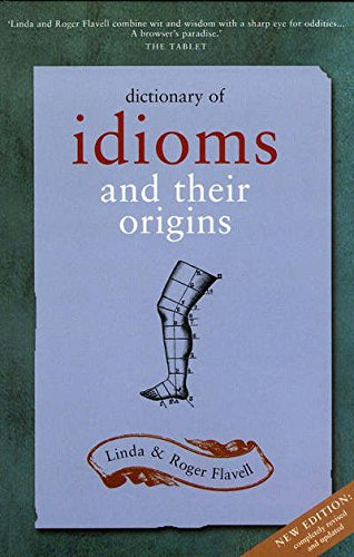 Dictionary of Idioms and Their Origins by Kyle Books