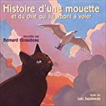 Histoire d'une mouette et du chat qui lui apprit à voler | Luis Sepulveda