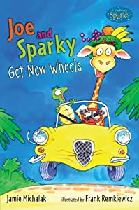 Joe and Sparky Get New Wheels Jamie Michalak and Frank Remkiewicz
