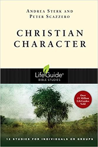 Christian Character (Lifeguide Bible Studies): Andrea Sterk