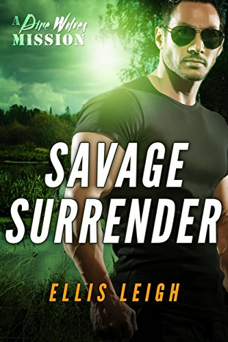 Savage Surrender: A Dire Wolves Mission (The Devil's Dires Book 1) by [Leigh, Ellis]