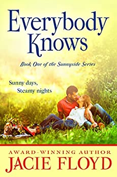 Everybody Knows (The Sunnyside Series Book 1) by [Floyd, Jacie]