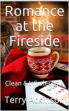 Romance at the Fireside: Clean & Wholesome