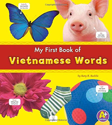 My First Book of Vietnamese Words (Bilingual Picture Dictionaries) (Multilingual Edition)