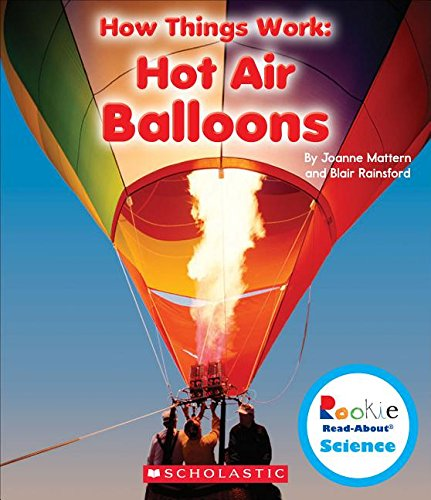 Hot Air Balloons (Rookie Read-About Science: How Things