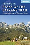 The Peaks of the Balkans Trail: Through Montenegro, Albania and Kosovo (Cicerone Trekking)
