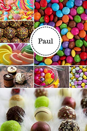 Paul: Personalized Chocolates and Candies Journal  Notebook 6 x 9 with Personalized Name on Each Page by Goddess Book Press