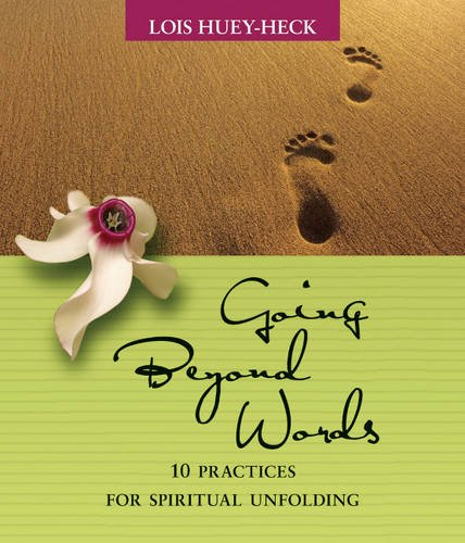 Going Beyond Words: 12 Practices for Spiritual Unfolding