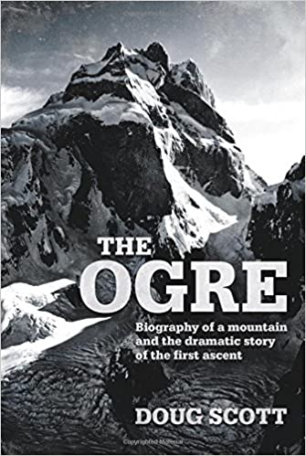 amazon the ogre biography of a mountain and the dramatic story of