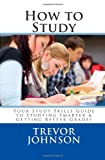 How to Study, Trevor Johnson, 1477505709