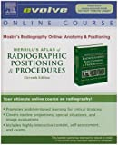 Mosby's Radiography Online: Anatomy and Positioning for Merrill's Atlas of Radiographic Positioning and Procedures (User Guide and Access Code), Frank, Eugene D. and Long, Bruce W., 0323044913