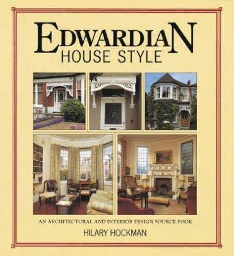 Edwardian House Style  An Architectural and Interior Design Source Book Amazon co uk Hilary Hockman 9780715312278 Books