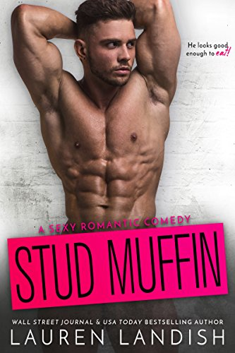 Stud Muffin (Irresistible Bachelors Book 4) by [Landish, Lauren]