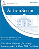 ActionScript: Your visual blueprint for creating interactive projects in Flash CS4 Professional