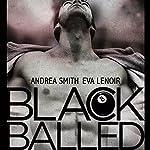 Black Balled | Andrea Smith,Eva LeNoir