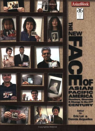 The new face of Asian Pacific America : numbers, diversity & change in the 21st century