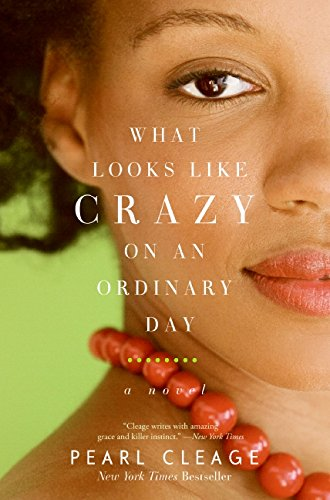 What Looks Like Crazy on an Ordinary Day ... by Pearl Cleage