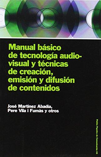 Descargar Libro Manual Básico De Tecnología Audiovisual Y Técnicas De Creación, Emisión Y Difusi: 44 Jose Martínez Abadia